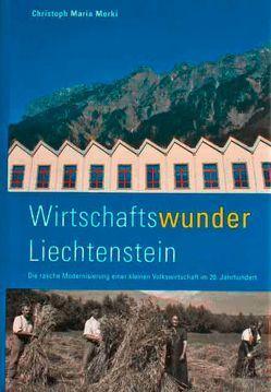 Wirtschaftswunder Liechtenstein von Merki,  Christoph Maria