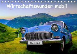 Wirtschaftswunder mobil (Tischkalender 2019 DIN A5 quer) von u.a.,  KPH