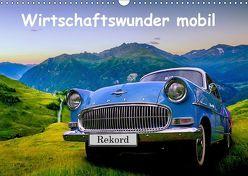 Wirtschaftswunder mobil (Wandkalender 2019 DIN A3 quer) von u.a.,  KPH
