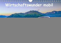 Wirtschaftswunder mobil (Wandkalender 2019 DIN A4 quer) von u.a.,  KPH