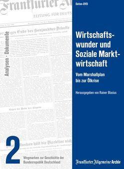 Wirtschaftswunder und Soziale Marktwirtschaft von Blasius,  Rainer, Frankfurter Allgemeine Archiv