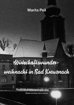 Wirtschaftswunderweihnacht in Bad Kreuznach von Peil,  Marita
