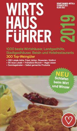 Wirtshausführer Österreich 2019 von Egle ,  Klaus, Egle,  Elisabeth, Wagner-Wittula,  Renate