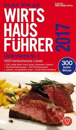 Wirtshausführer Österreich 2017 von Egle ,  Klaus, Wagner-Wittula,  Renate