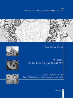 Wismar im 17. und 18. Jahrhundert von Braun,  Frank
