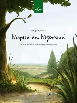 Wispern am Wegesrand von Gedat,  Wolfgang, Magunski,  Jan, Ries,  Matthias, Wodarczak,  Marianne