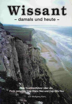 Wissant – damals und heute von Kern,  Wolfgang