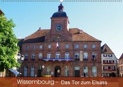 Wissembourg – Tor zum Elsass (Wandkalender 2018 DIN A2 quer) von Mannheim,  k.A., Ruhm,  Guenter