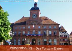 Wissembourg – Tor zum Elsass (Wandkalender 2021 DIN A4 quer) von Mannheim, Ruhm,  Guenter