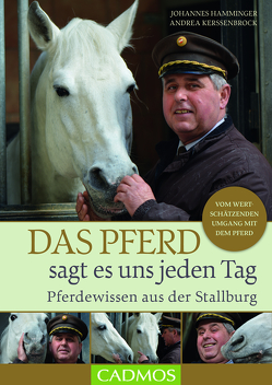 Das Pferd sagt es uns jeden Tag von Hamminger,  Johannes, Kerssenbrock,  Andrea