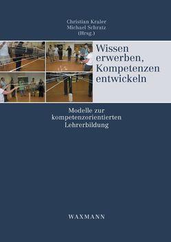 Wissen erwerben, Kompetenzen entwickeln von Kraler,  Christian, Schratz,  Michael