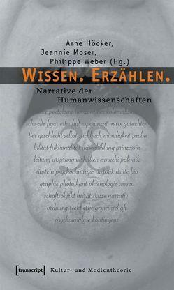 Wissen. Erzählen. von Höcker,  Arne, Moser,  Jeannie, Weber,  Philippe