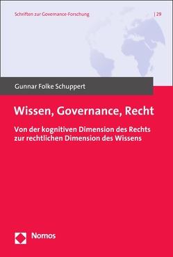Wissen, Governance, Recht. von Schuppert,  Gunnar Folke