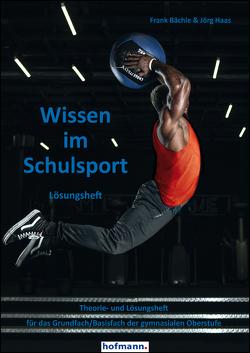 Wissen im Schulsport – Lösungsheft von Bächle,  Frank, Haas,  Jörg