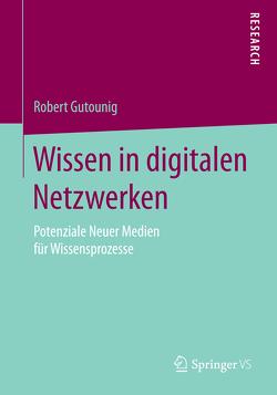 Wissen in digitalen Netzwerken von Gutounig,  Robert
