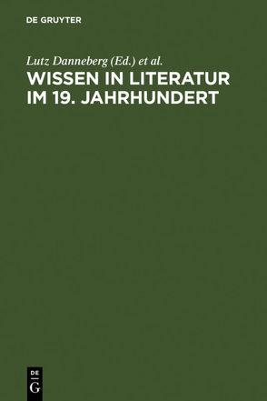 Wissen in Literatur im 19. Jahrhundert von Böhme,  Hartmut, Danneberg,  Lutz, Schönert,  Jörg, Vollhardt,  Friedrich