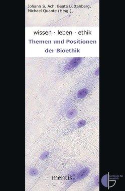 wissen.leben.ethik. von Ach,  Johann S., Lüttenberg,  Beate, Quante,  Michael