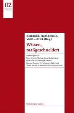 Wissen, maßgeschneidert von Reich,  Björn, Rexroth,  Frank, Roick,  Matthias