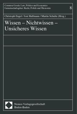 Wissen – Nichtwissen – Unsicheres Wissen von Engel,  Christoph, Halfmann,  Jost, Schulte,  Martin