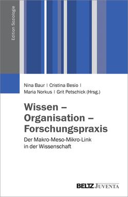 Wissen – Organisation – Forschungspraxis von Baur,  Nina, Besio,  Cristina, Norkus,  Maria, Petschick,  Grit