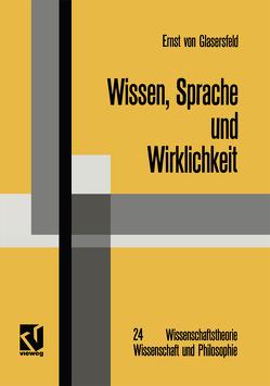 Wissen, Sprache und Wirklichkeit von Glasersfeld,  Ernst von