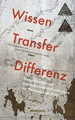 Wissen – Transfer – Differenz von Bruns,  Claudia, Hampf,  Michaela