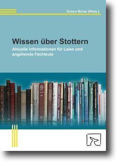 Wissen über Stottern von Alpermann,  Anke, Natke,  Ulrich, Nelde,  Angela, Zang,  Jana, Zückner,  Hartmut
