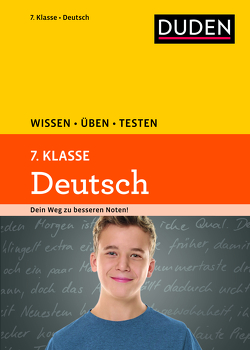 Wissen – Üben – Testen: Deutsch 7. Klasse von Ising,  Annegret, Richter,  Hans-Jörg, Schulenberg,  Wencke, Steinhauer,  Anja