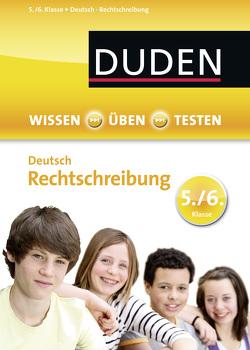 Wissen – Üben – Testen: Deutsch – Rechtschreibung 5./6. Klasse von Kölmel,  Birgit, Strzelecki,  Carmen