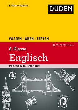 Wissen – Üben – Testen: Englisch 8. Klasse von Hock,  Birgit, Steinhauer,  Anja, Strzelecki,  Carmen