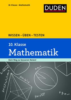Wissen – Üben – Testen: Mathematik 10. Klasse von Hantschel,  Karin, Roth,  Katja, Salzmann,  Wiebke, Schreiner,  Lutz, Stein,  Manuela