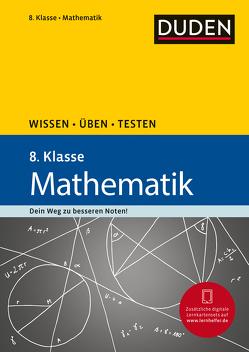 Wissen – Üben – Testen: Mathematik 8. Klasse von Salzmann,  Wiebke, Witschaß,  Timo