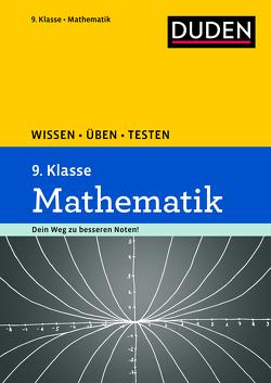 Wissen – Üben – Testen: Mathematik 9. Klasse von Bornemann,  Michael, Hantschel,  Karin, Salzmann,  Wiebke, Schreiner,  Lutz
