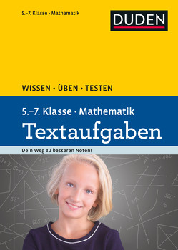 Wissen – Üben – Testen: Mathematik Textaufgaben 5. bis 7. Klasse von Schreiner,  Lutz, Strzelecki,  Carmen