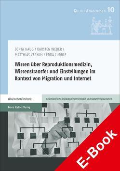 Wissen über Reproduktionsmedizin, Wissenstransfer und Einstellungen im Kontext von Migration und Internet von Currle,  Edda, Haug,  Sonja, Vernim,  Matthias, Weber,  Karsten