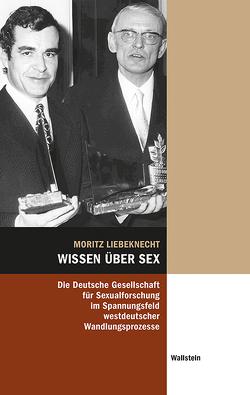 Wissen über Sex von Liebeknecht,  Moritz