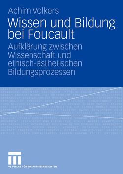 Wissen und Bildung bei Foucault von Volkers,  Achim