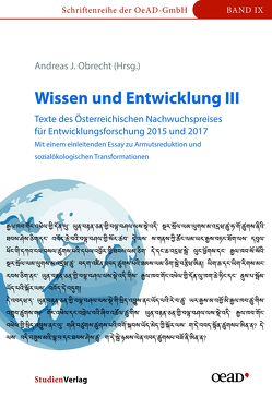 Wissen und Entwicklung III – Texte des Österreichischen Nachwuchspreises für Entwicklungsforschung 2015 und 2017 von Obrecht,  Andreas J