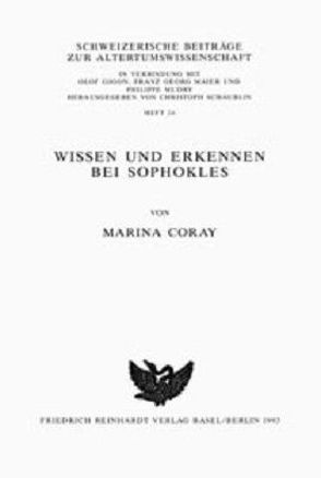 Wissen und Erkennen bei Sophokles von Coray,  Marina