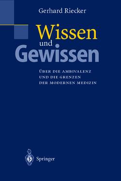Wissen und Gewissen von Riecker,  Gerhard