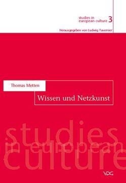 Wissen und Netzkunst von Metten,  Thomas