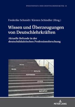 Wissen und Überzeugungen von Deutschlehrkräften von Schindler,  Kirsten, Schmidt,  Frederike