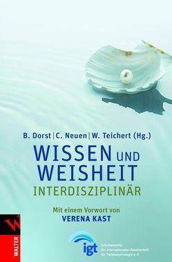Wissen und Weisheit von Dorst,  Brigitte, Neuen,  Christiane, Teichert,  Wolfgang