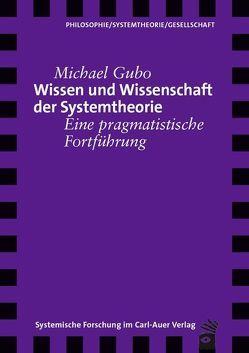 Wissen und Wissenschaft der Systemtheorie von Gubo,  Michael