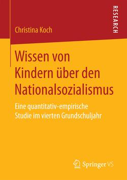 Wissen von Kindern über den Nationalsozialismus von Koch,  Christina