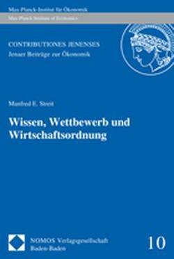 Wissen, Wettbewerb und Wirtschaftsordnung von Streit,  Manfred E