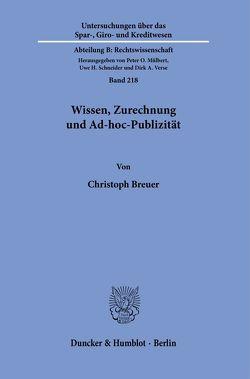 Wissen, Zurechnung und Ad-hoc-Publizität. von Breuer,  Christoph