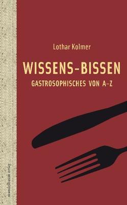 Wissens-Bissen von Kolmer,  Lothar
