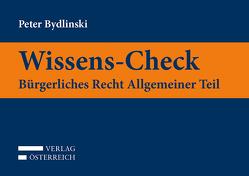 Wissens-Check. Bürgerliches Recht: Allgemeiner Teil von Bydlinski,  Peter