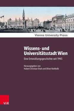 Wissens- und Universitätsstadt Wien von Ehalt,  Hubert Christian, Rathkolb,  Oliver